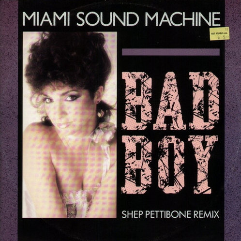 Miami Sound Machine ‎– Bad Boy (Shep Pettibone Remix)