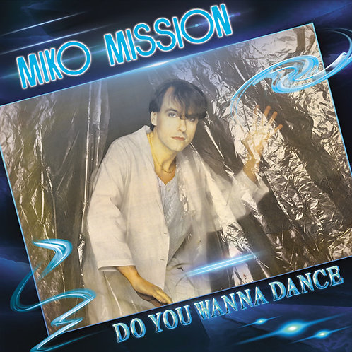 Miko Mission ‎– Do You Wanna Dance/Mr. Bue