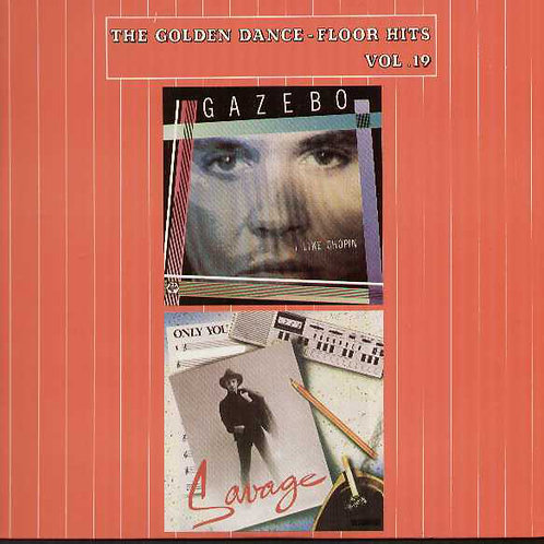 Gazebo / Savage – The Golden Dance-Floor Hits Vol. 19