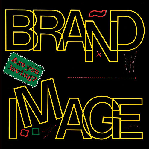 Brand Image – Are You Loving?