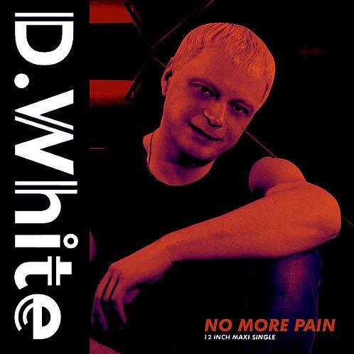 D. White – No More Pain