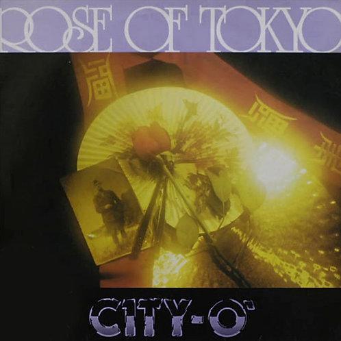 City-O' – Rose Of Tokyo