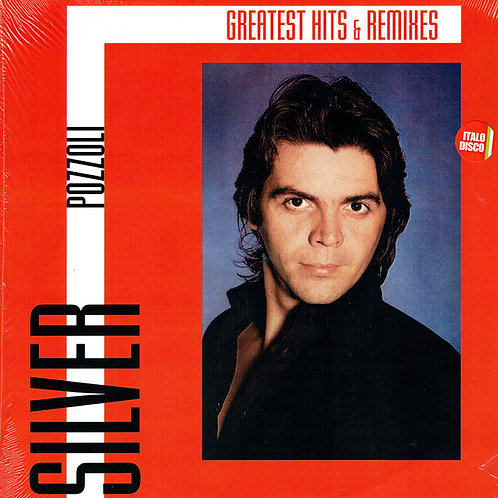 Silver Pozzoli ‎– Greatest Hits & Remixes