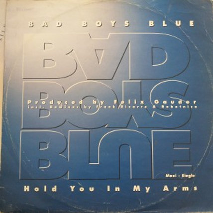 Bad Boys Blue – Hold You In My Arms