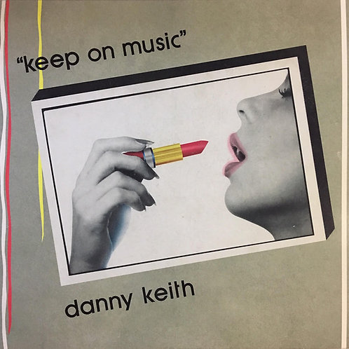 Danny Keith ‎– Keep On Music
