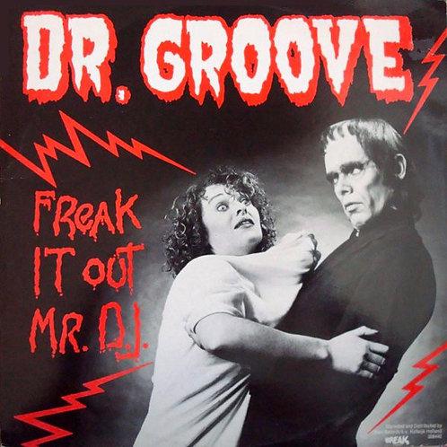 Dr. Groove – Freak It Out Mr. D.J.