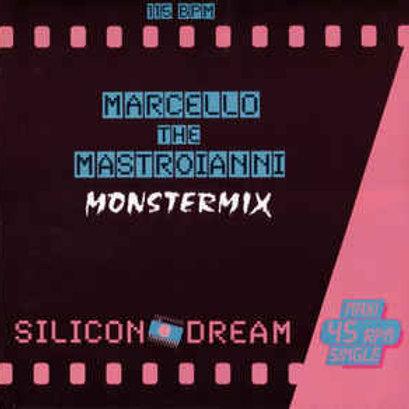 Silicon Dream – Marcello The Mastroianni (Monstermix)