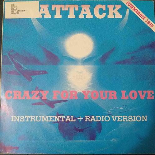 Attack – Crazy For Your Love