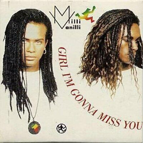 Milli Vanilli ‎– Girl I'm Gonna Miss You