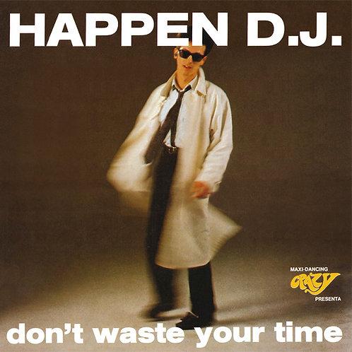 Happen D.J. – Don't Waste Your Time