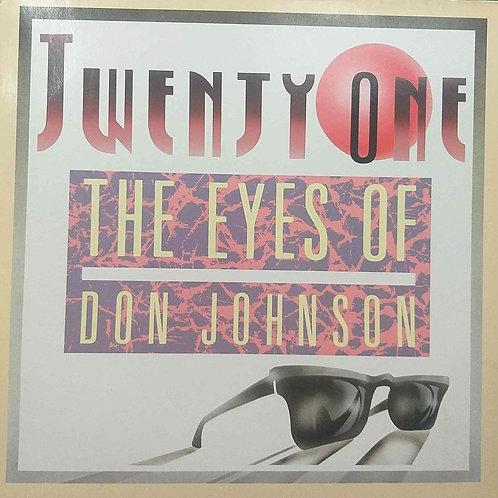 Twenty-One – The Eyes Of Don Johnson