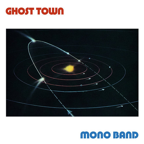 Mono Band – Ghost Town