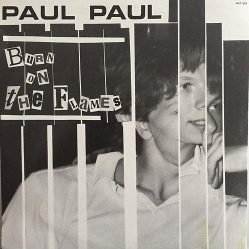 Paul Paul – Burn On The Flames