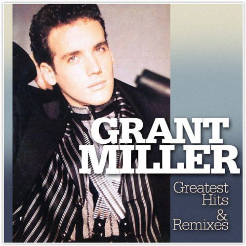 Grant Miller ‎– Greatest Hits & Remixes