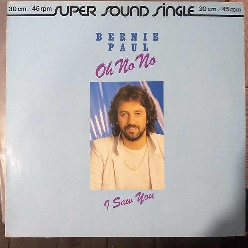 Bernie Paul - Oh No No / I Saw You