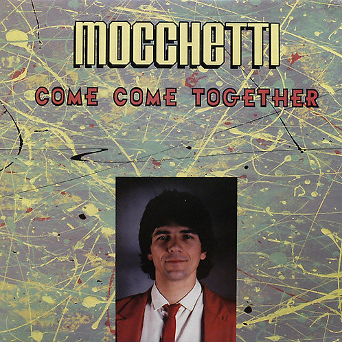 Mocchetti ‎– Come Come Together
