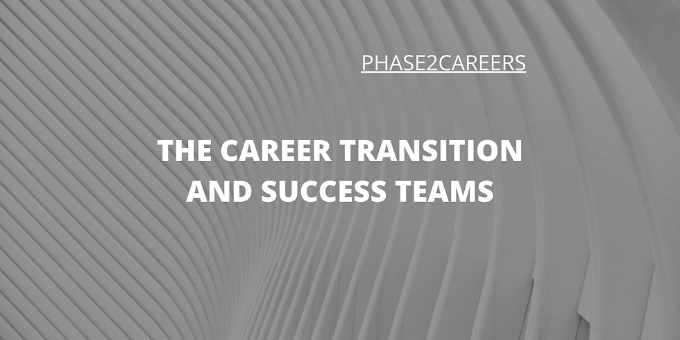 The Career Transition Process and Phase2Careers Success Teams