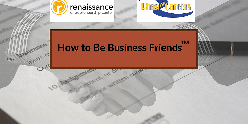 How to Be Business Friends™