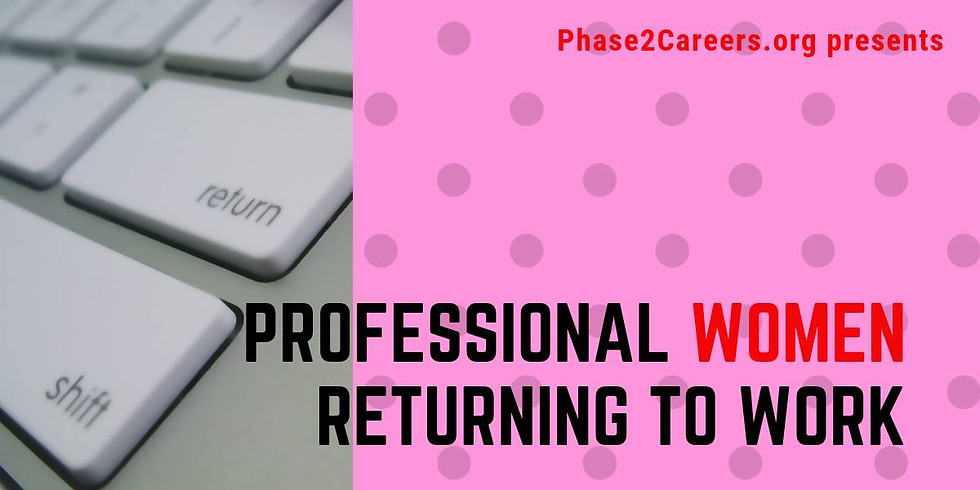Professional Women Returning To Work Conference