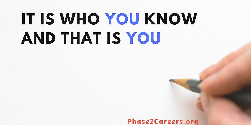"""It is who you know, and that who is """"YOU"""""""