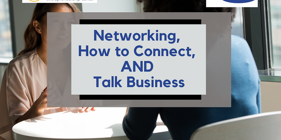 Networking, How to Connect AND Talk Business