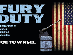 "Now available: ""Fury Duty: and other tales of Isolation, Damnation, Redemption"""