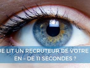 QUE LIT UN RECRUTEUR DE VOTRE CV EN - DE 11 SECONDES?