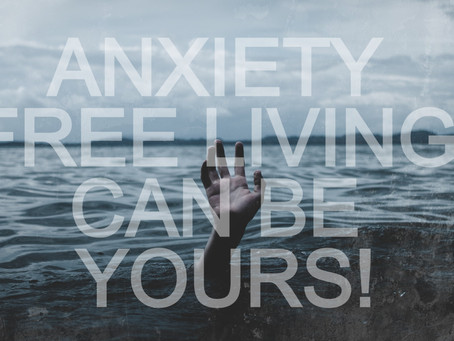 Anxiety Free Living Can Be Yours
