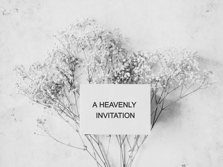 A HEAVENLY INVITATION