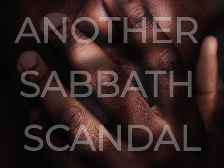ANOTHER SABBATH SCANDAL