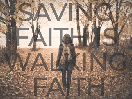 SAVING FAITH IS WALKING FAITH