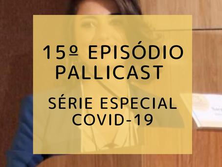 15ºEpisodio PalliCast – Série especial COVID-19