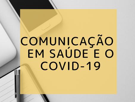 Comunicação em saúde e o COVID-19.