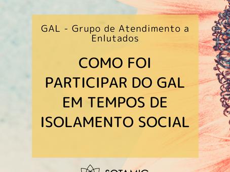 Como foi participar do GAL em tempos de isolamento social