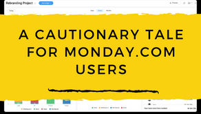 A Cautionary Tale For Monday.com Users