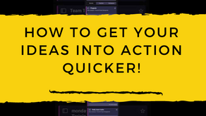 How To Get Your Ideas Into Action Quicker