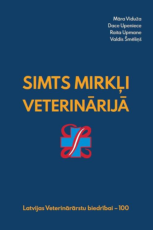 Simts mirkļi veterinārijā. Latvijas Veterinārārstu biedrībai – 100