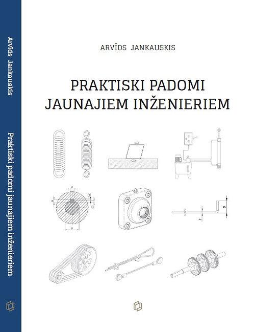 Praktiski padomi jaunajiem inženieriem, Arvīds Jankauskis