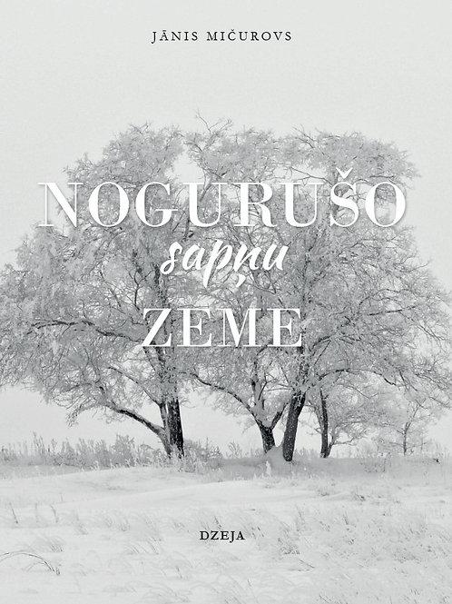 Nogurušo sapņu zeme, Jānis Mičurovs