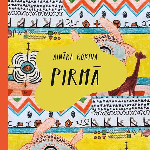 """Aināra Kokina, """"Pirmā"""""""