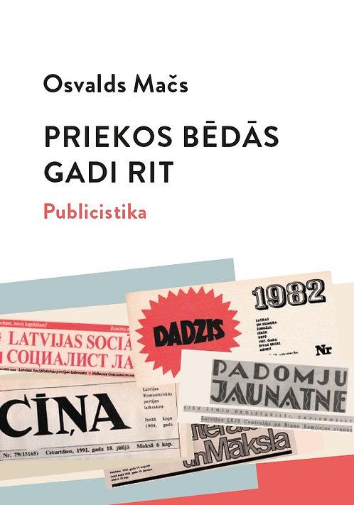 """""""Priekos, bēdās gadi rit"""" Osvalds Mačs"""