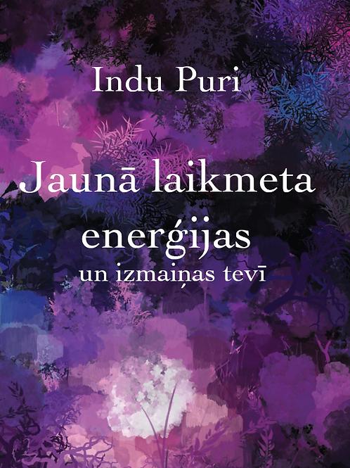 Jaunā laikmeta enerģijas un izmaiņas tevī, Indu Puri