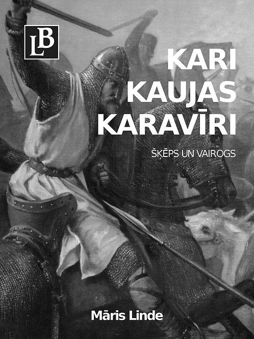 Kari, kaujas, karavīri VI. Šķēps un vairogs, Māris Linde