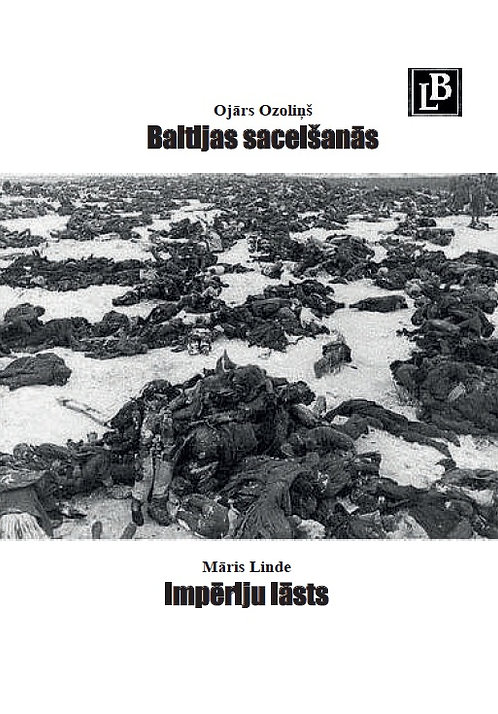 Baltijas sacelšanās. Impēriju lāsts, Ojārs Ozoliņš, Māris Linde