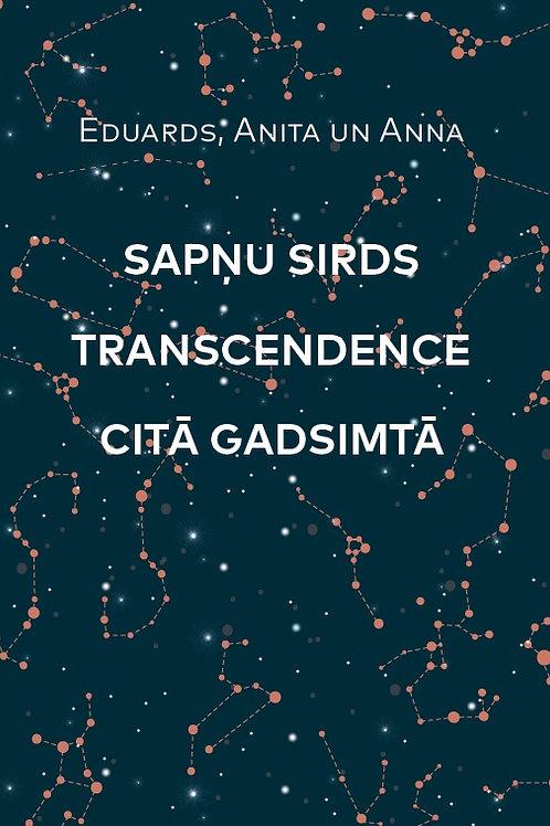 """""""Sapņu sirds transcendence citā gadsimtā"""", Eduards, Anita un Anna"""