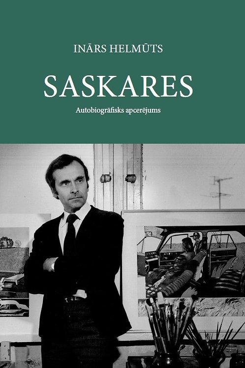 """""""SASKARES. Autobiogrāfisks apcerējums"""", Inārs Helmūts"""