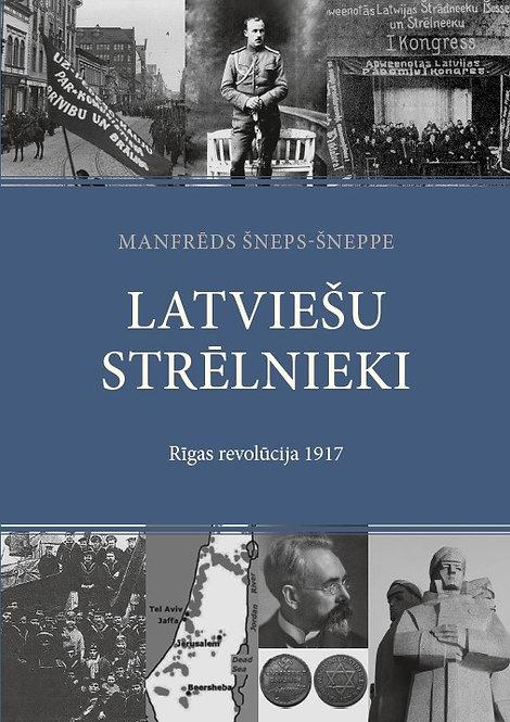 Latviešu strēlnieki. Rīgas revolūcija 1917