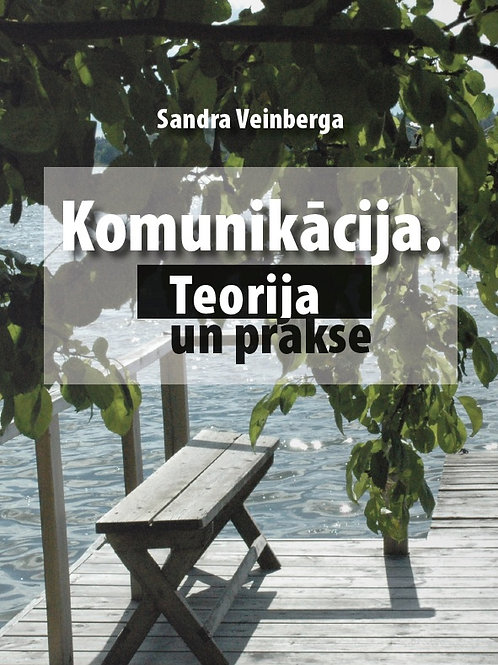 """Sandra Veinberga, """"Komunikācija. Teorija un prakse"""""""