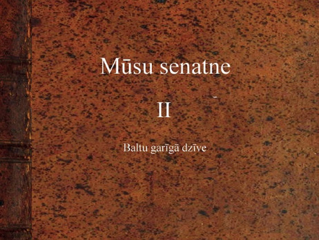 """Mūsu senatne II"" un ""Mūsu senatne III"", Māris Linde"