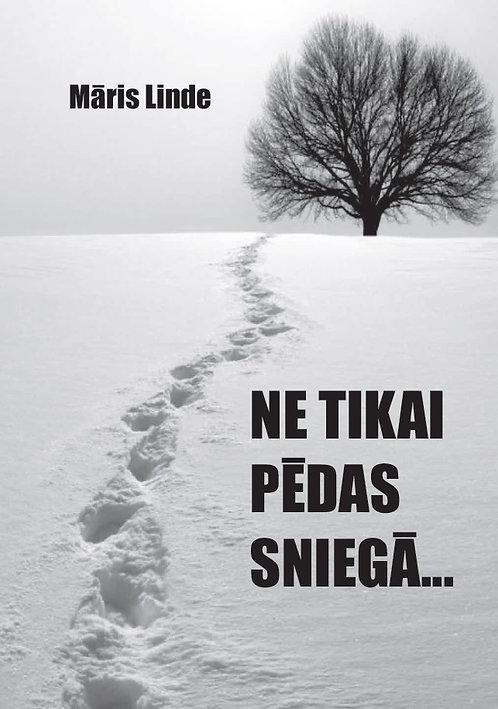 Ne tikai pēdas sniegā ..., Māris Linde